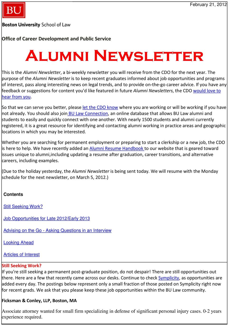 career advice. If you have any feedback or suggestions for content you'd like featured in future Alumni Newsletters, the CDO would love to hear from you.