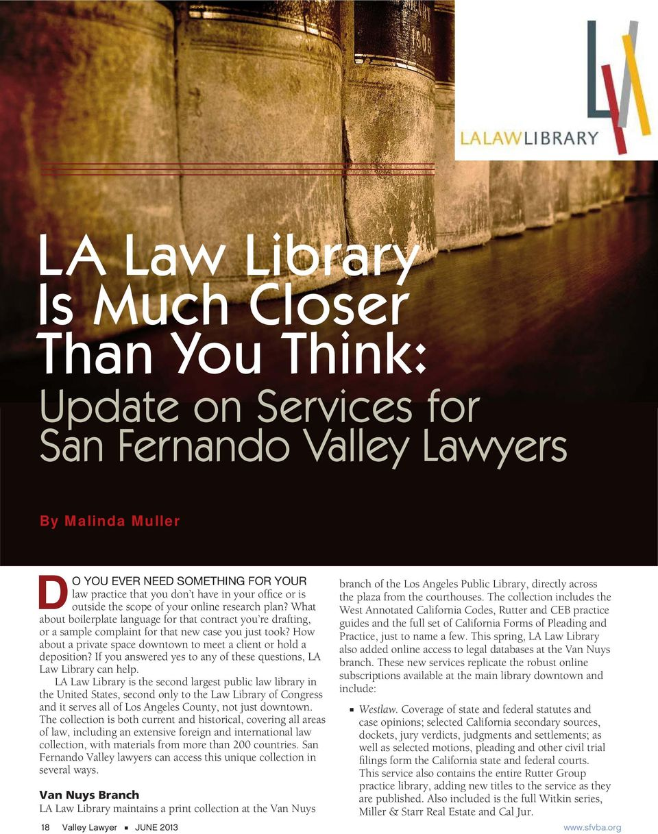 How about a private space downtown to meet a client or hold a deposition? If you answered yes to any of these questions, LA Law Library can help.