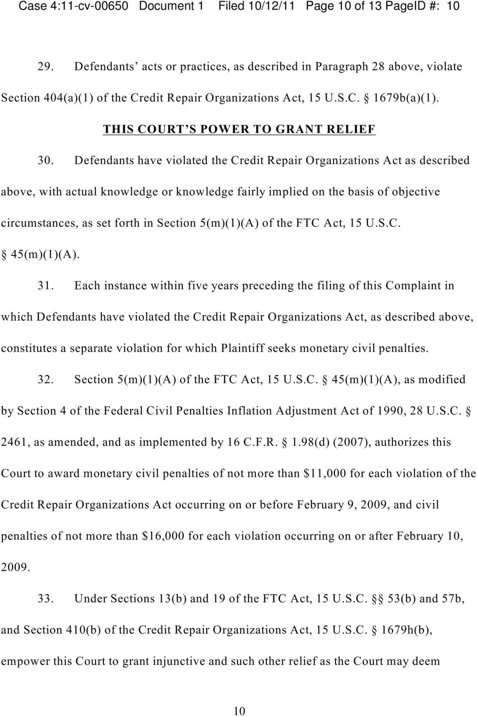 Defendants have violated the Credit Repair Organizations Act as described above, with actual knowledge or knowledge fairly implied on the basis of objective circumstances, as set forth in Section