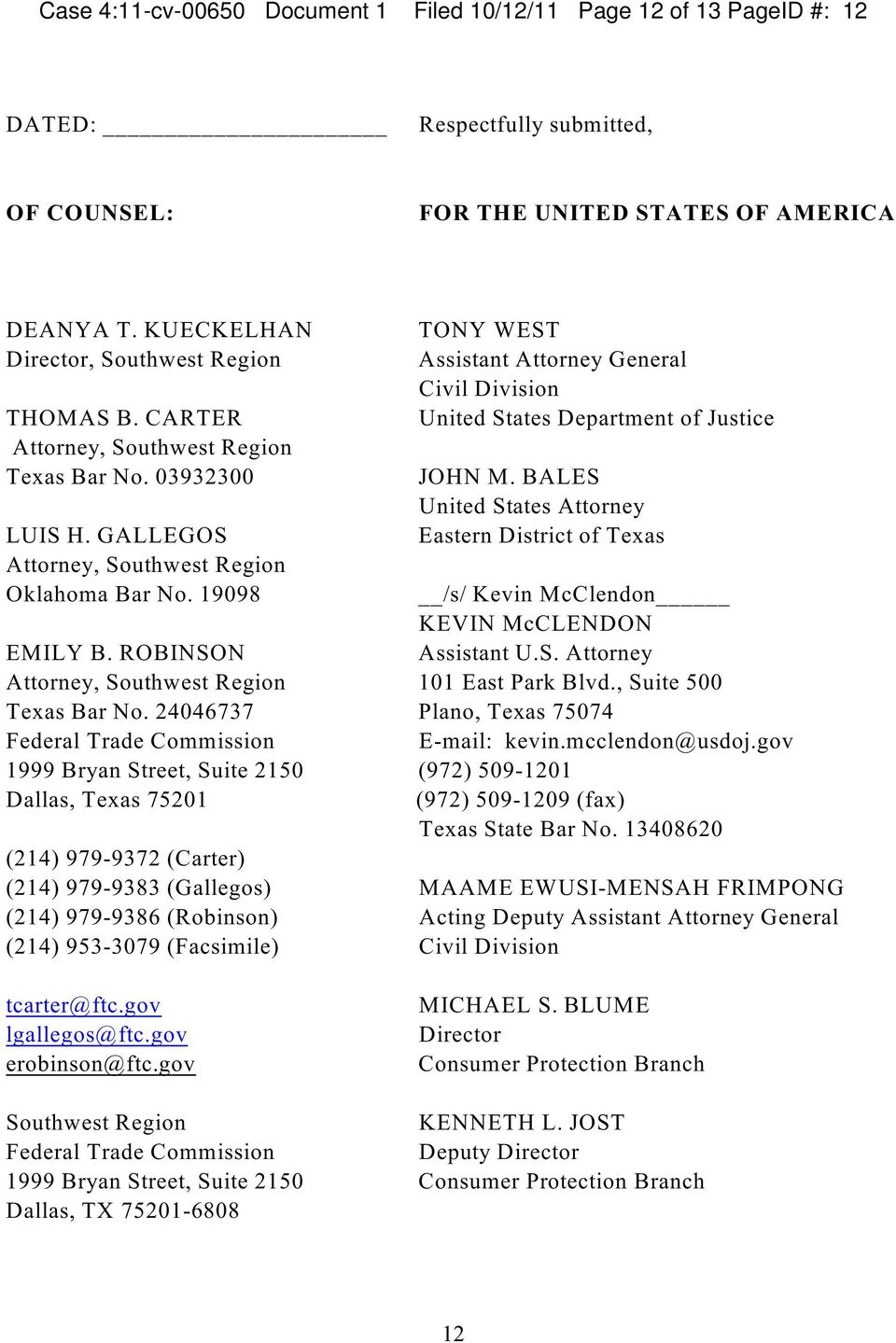 BALES United States Attorney LUIS H. GALLEGOS Eastern District of Texas Attorney, Southwest Region Oklahoma Bar No. 19098 /s/ Kevin McClendon KEVIN McCLENDON EMILY B. ROBINSON Assistant U.S. Attorney Attorney, Southwest Region 101 East Park Blvd.