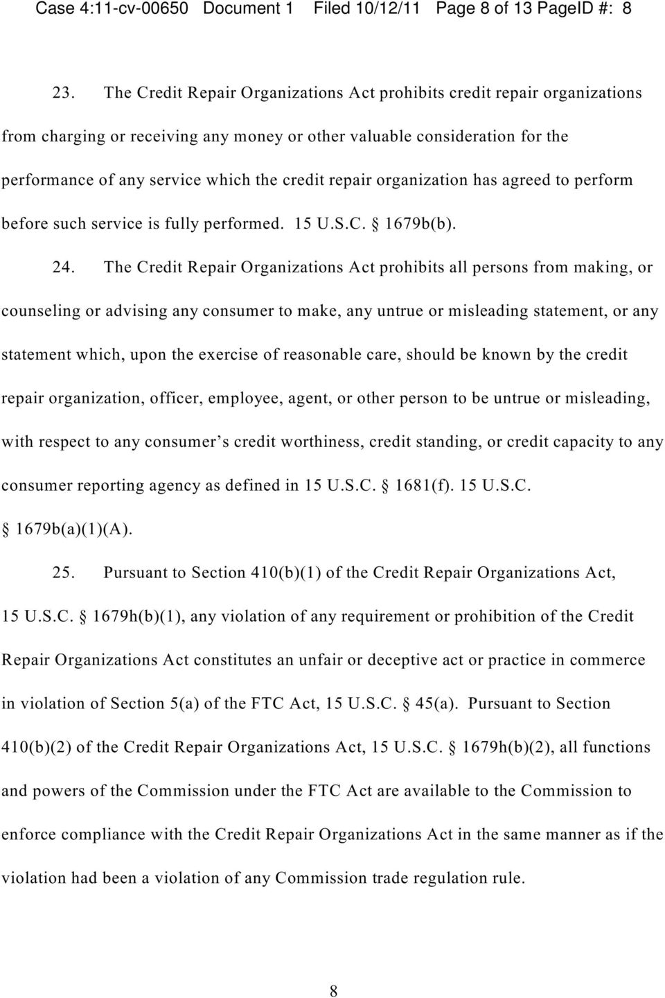 repair organization has agreed to perform before such service is fully performed. 15 U.S.C. 1679b(b. 24.