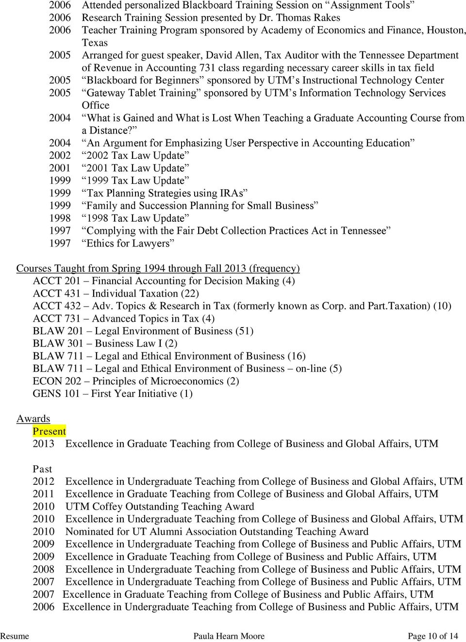 Revenue in Accounting 731 class regarding necessary career skills in tax field 2005 Blackboard for Beginners sponsored by UTM s Instructional Technology Center 2005 Gateway Tablet Training sponsored