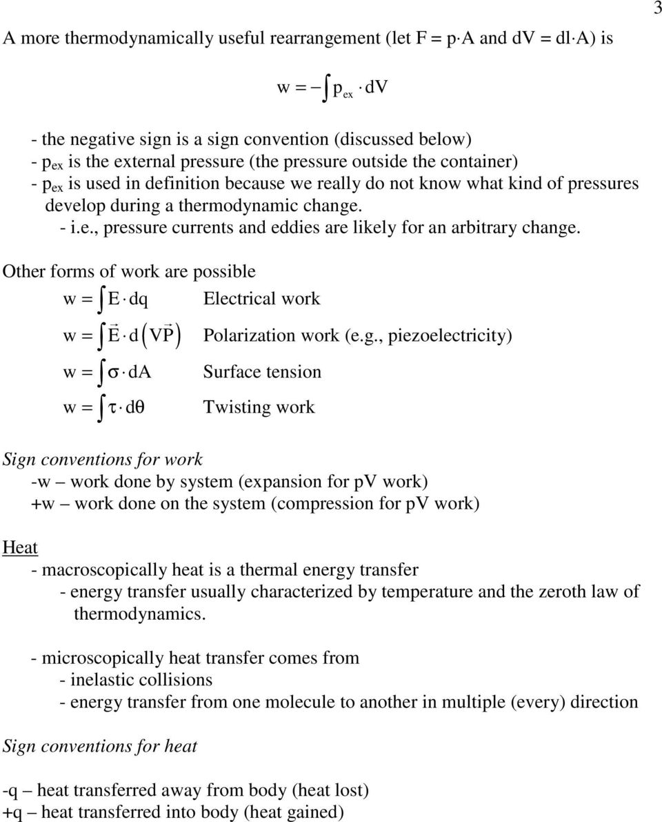 Other forms of work are ossible w = E dq Electrical work ( ) w = E d P Polarization work (e.g.