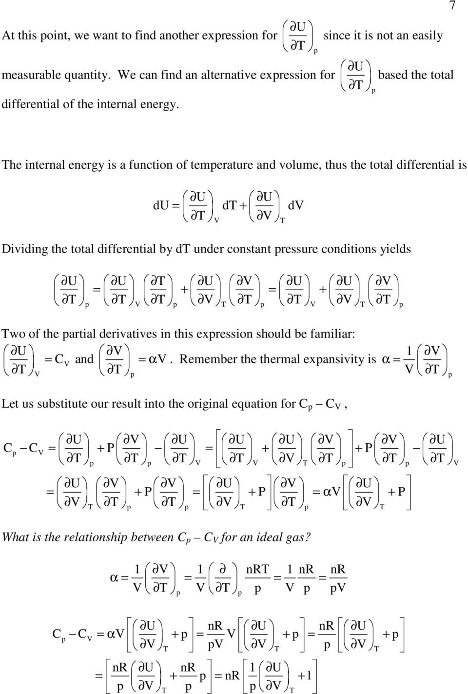 he internal energy is a function of temerature and volume, thus the total differential is U U du = d + d Dividing the total differential by d under constant ressure conditions yields U U U U U