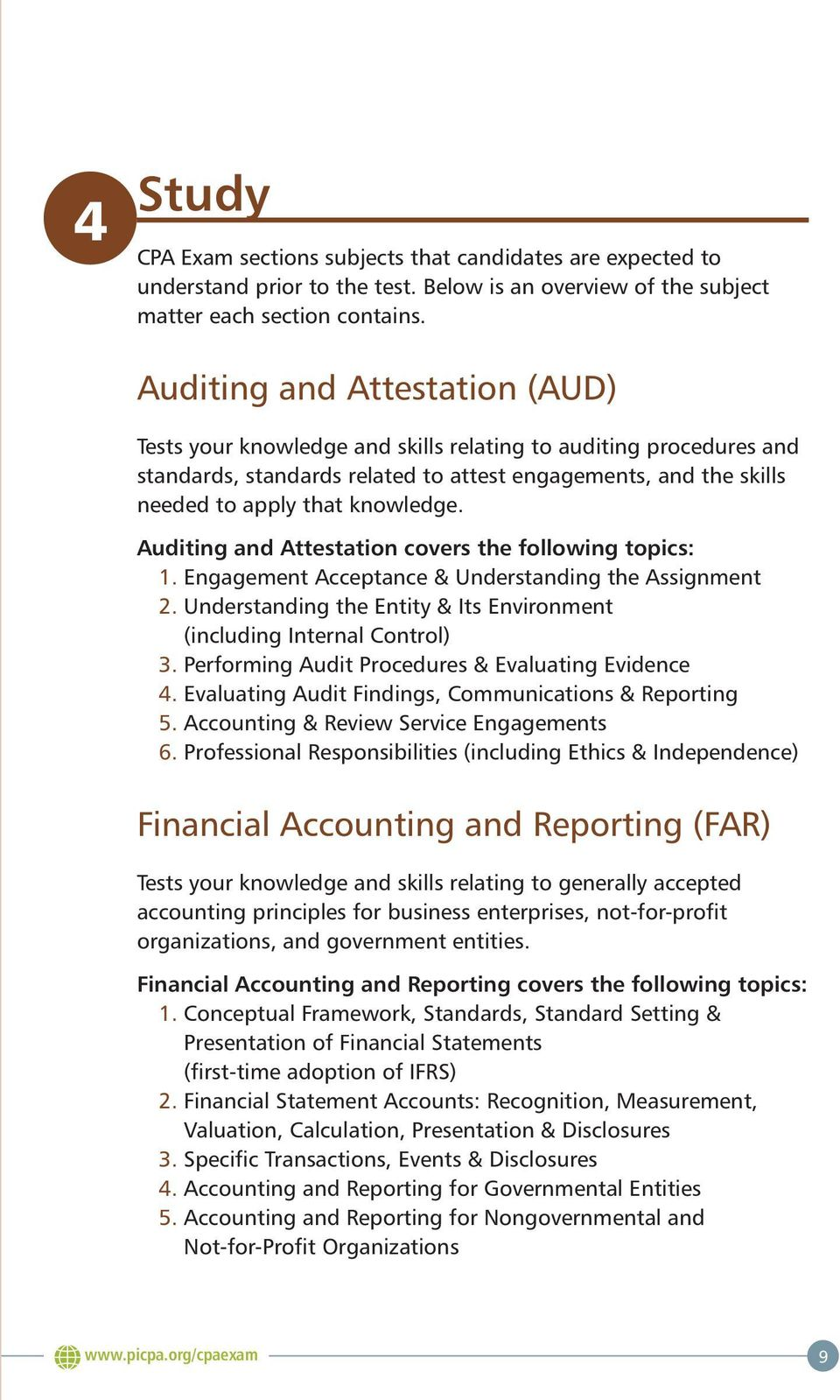 Auditing and Attestation covers the following topics: 1. Engagement Acceptance & Understanding the Assignment 2. Understanding the Entity & Its Environment (including Internal Control) 3.