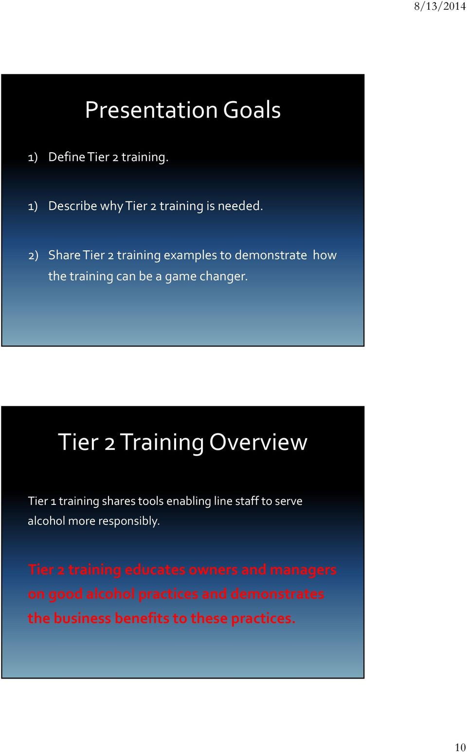 Tier 2 Training Overview Tier 1 training shares tools enabling line staff to serve alcohol more