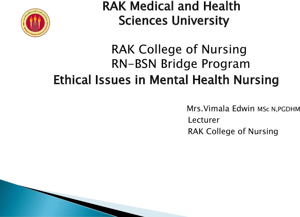 Ethical Issues in Mental Health Nursing Mrs.