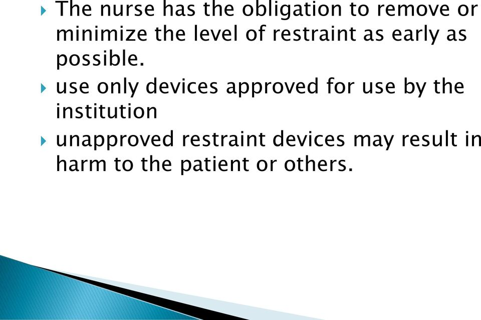 use only devices approved for use by the institution