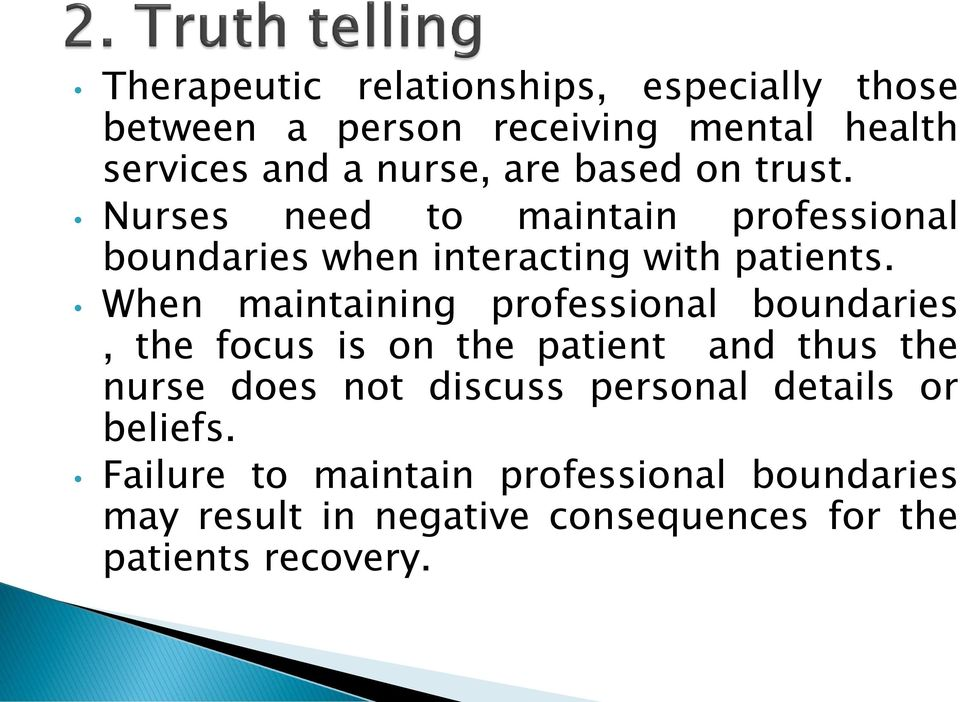 When maintaining professional boundaries, the focus is on the patient and thus the nurse does not discuss