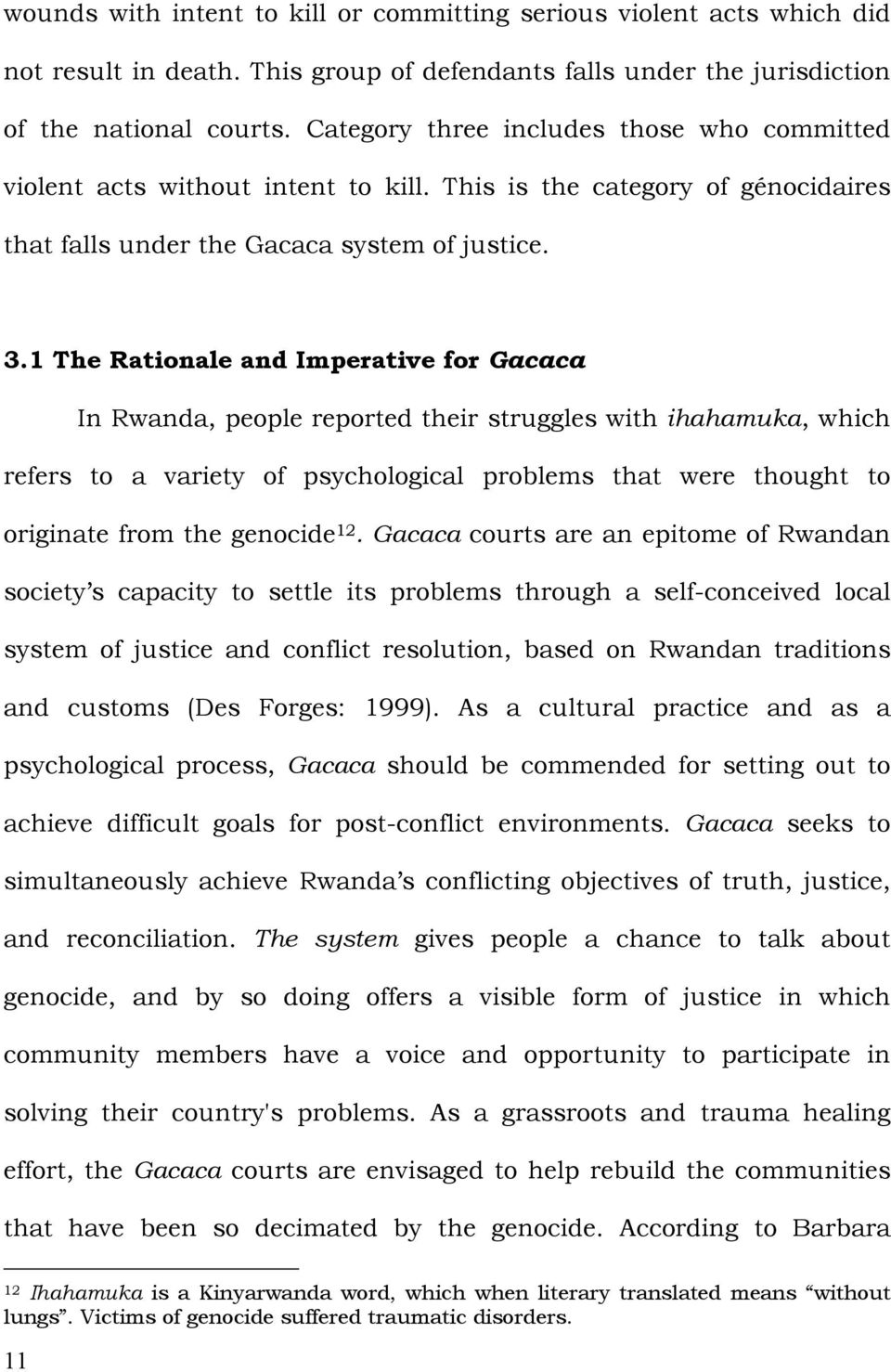 1 The Rationale and Imperative for Gacaca In Rwanda, people reported their struggles with ihahamuka, which refers to a variety of psychological problems that were thought to originate from the