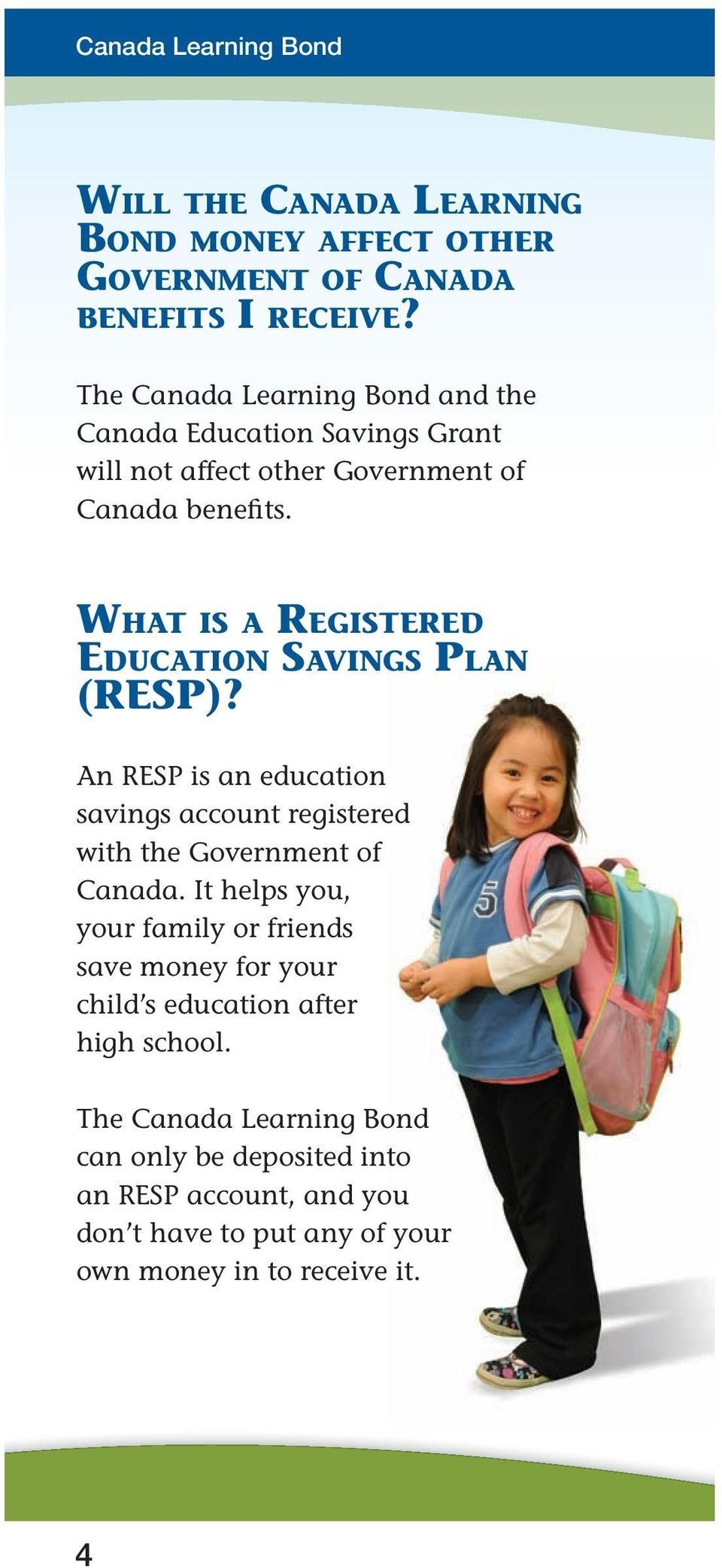 WHAT IS A REGISTERED EDUCATION SAVINGS PLAN (RESP)? An RESP is an education savings account registered with the Government of Canada.