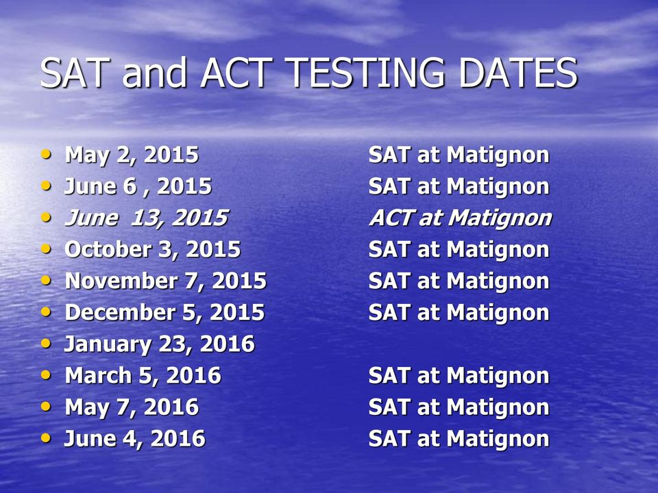 2016 June 4, 2016 SAT at Matignon SAT at Matignon ACT at Matignon SAT at
