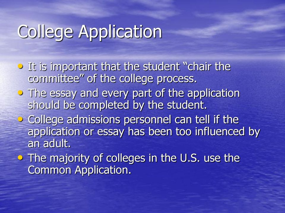 The essay and every part of the application should be completed by the student.