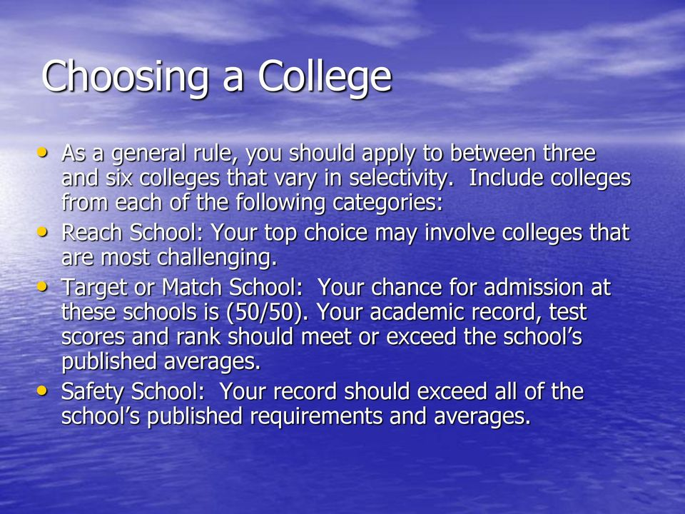 challenging. Target or Match School: Your chance for admission at these schools is (50/50).