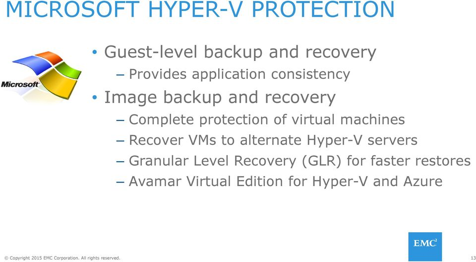 virtual machines Recover VMs to alternate Hyper-V servers Granular Level