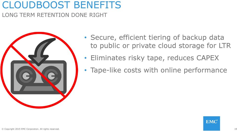 private cloud storage for LTR Eliminates risky tape,