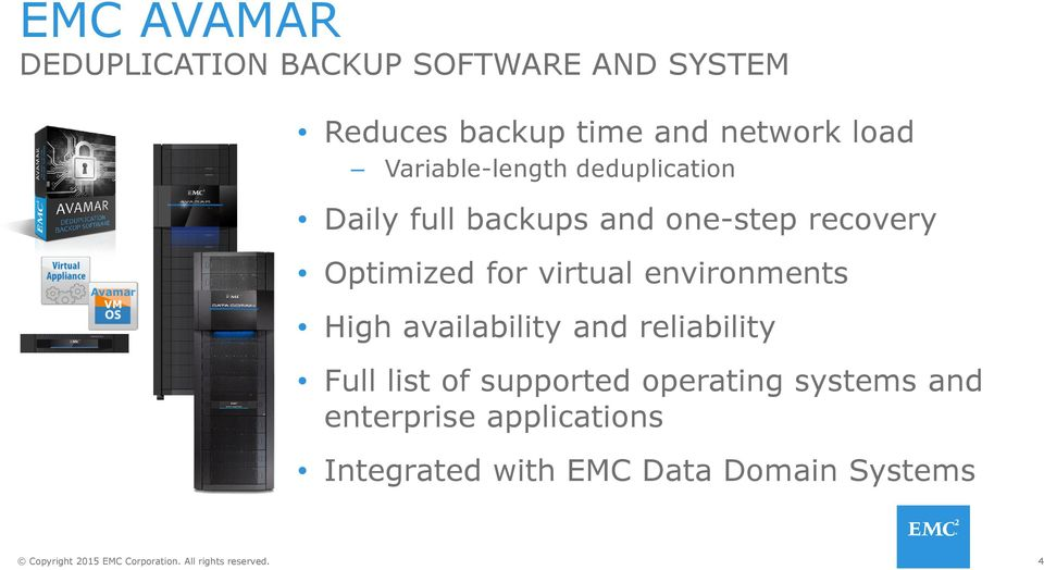 Optimized for virtual environments High availability and reliability Full list of