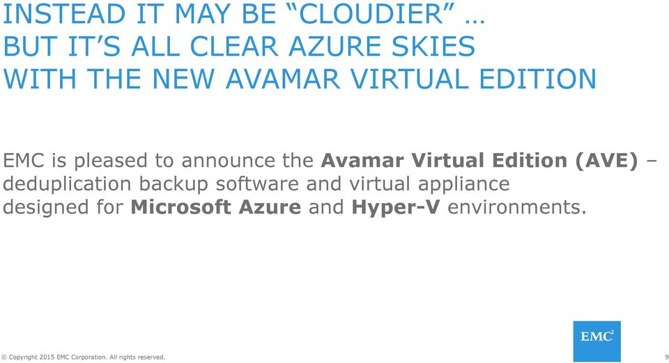 Avamar Virtual Edition (AVE) deduplication backup software and