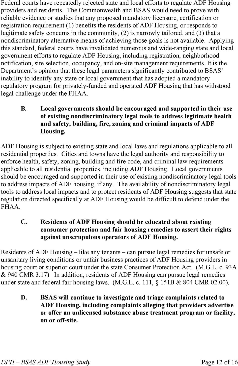 Housing, or responds to legitimate safety concerns in the community, (2) is narrowly tailored, and (3) that a nondiscriminatory alternative means of achieving those goals is not available.