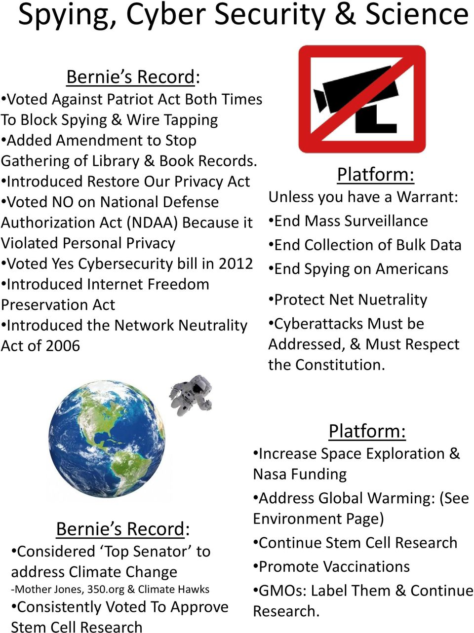 Preservation Act Introduced the Network Neutrality Act of 2006 Unless you have a Warrant: End Mass Surveillance End Collection of Bulk Data End Spying on Americans Protect Net Nuetrality Cyberattacks