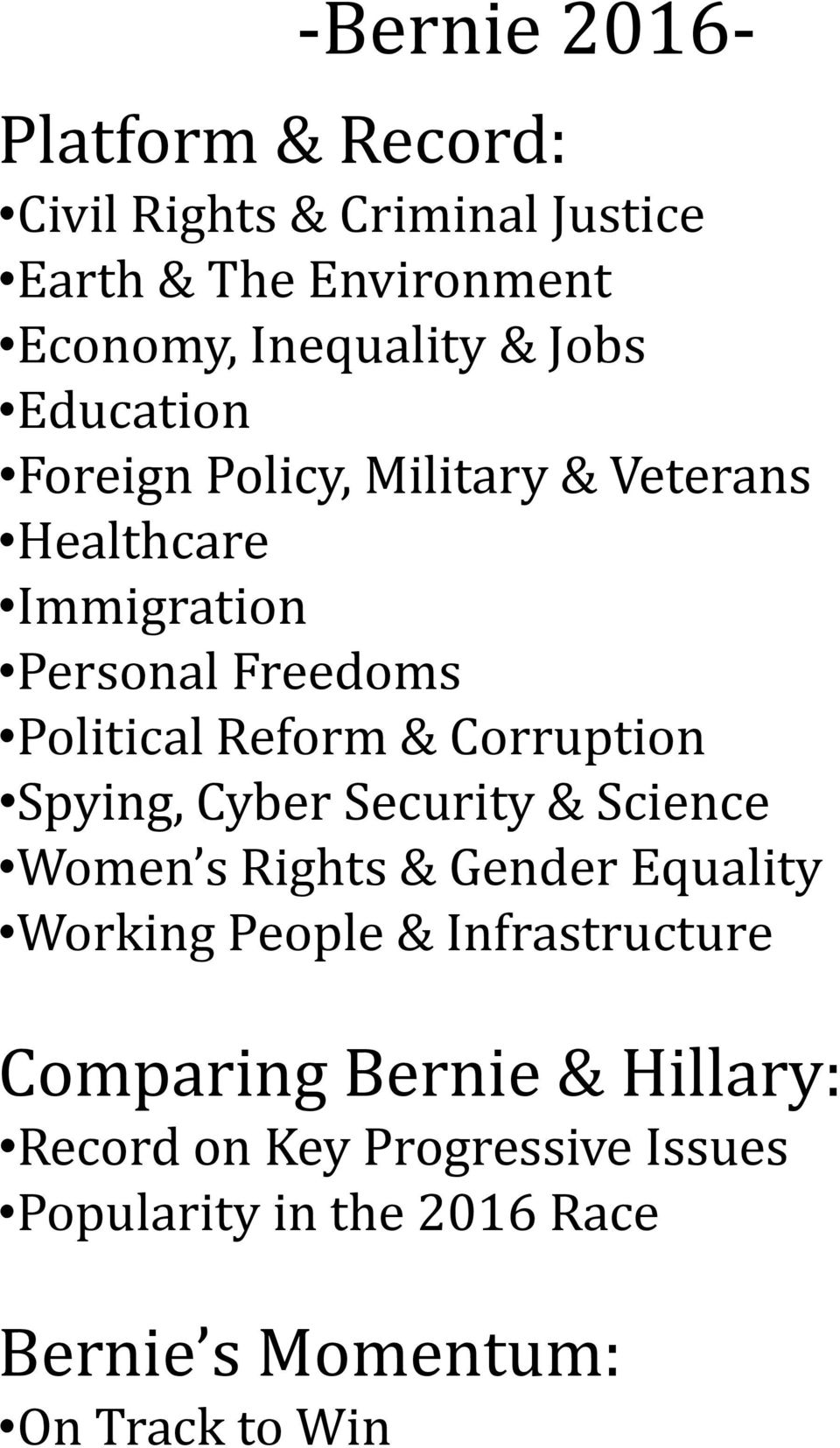 Corruption Spying, Cyber Security & Science Women s Rights & Gender Equality Working People & Infrastructure
