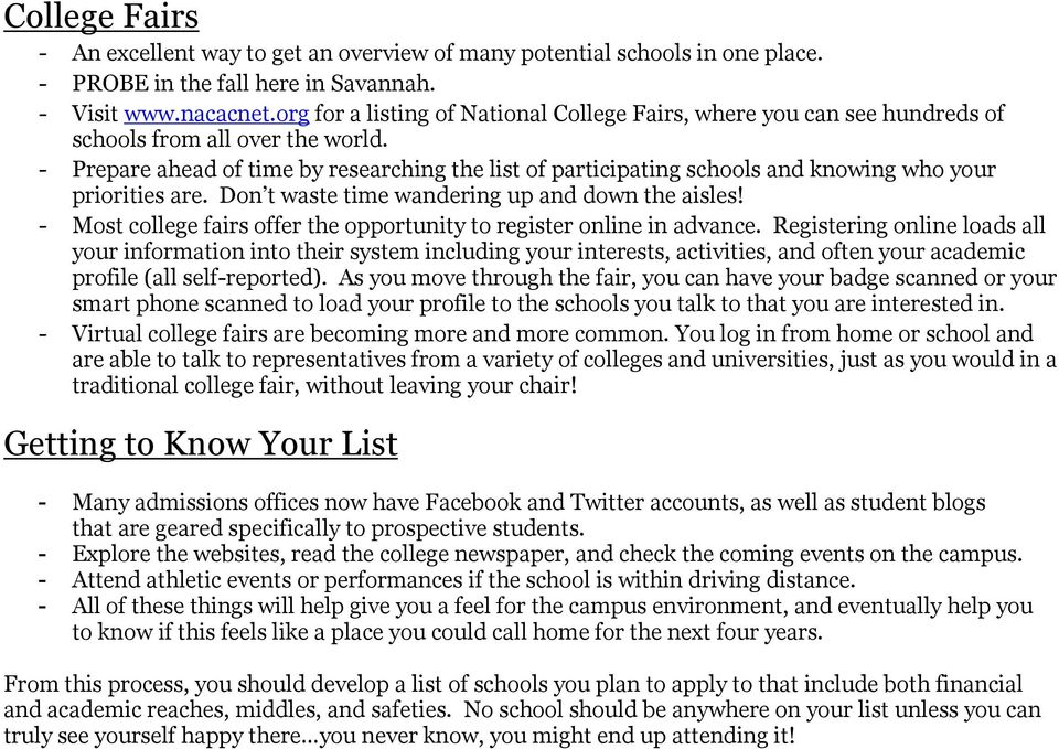 - Prepare ahead of time by researching the list of participating schools and knowing who your priorities are. Don t waste time wandering up and down the aisles!