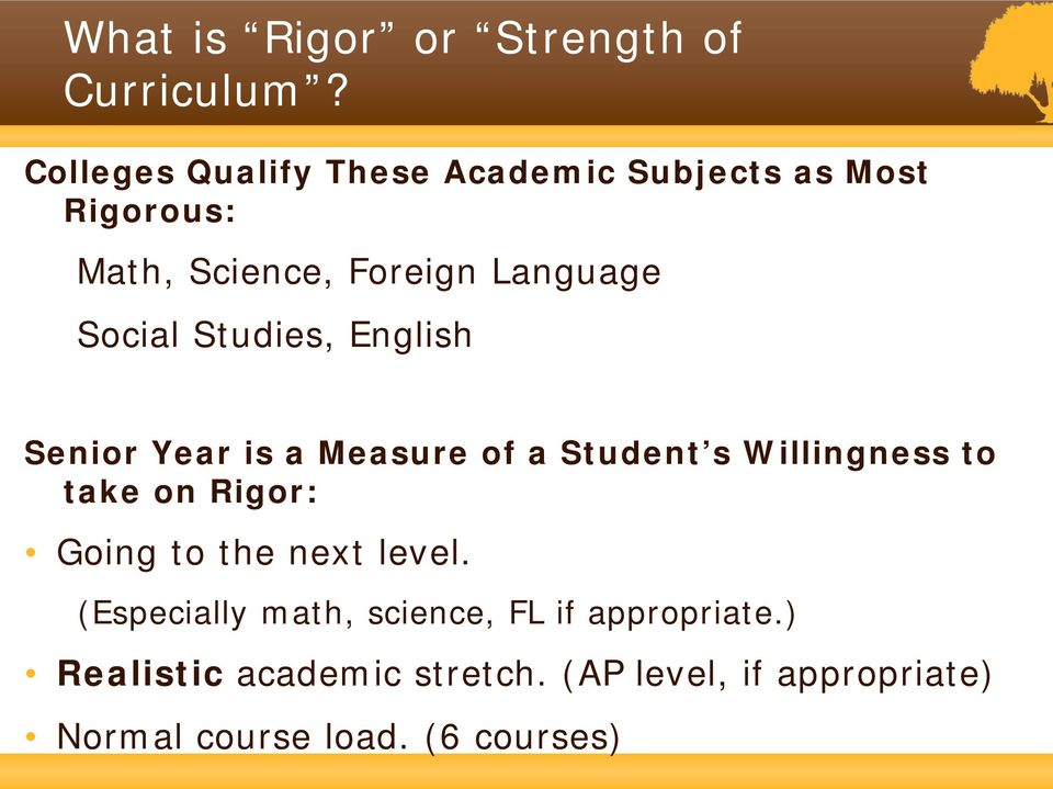 Social Studies, English Senior Year is a Measure of a Student s Willingness to take on Rigor:
