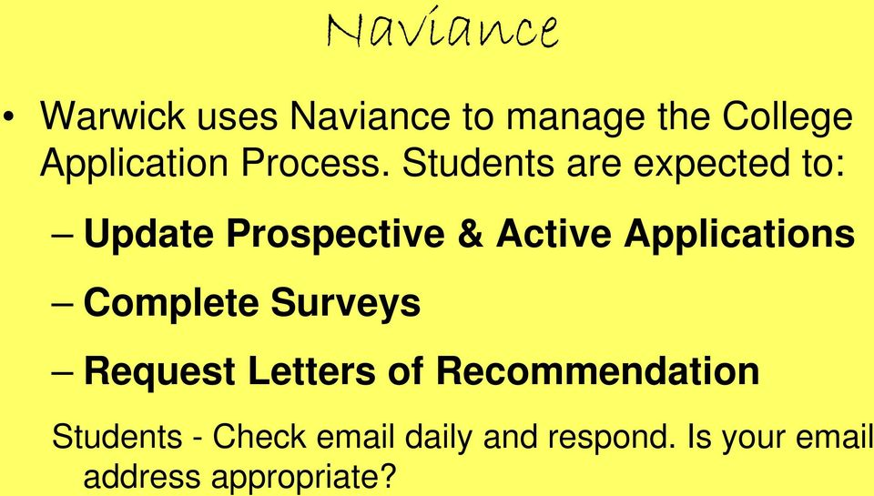Students are expected to: Update Prospective & Active Applications