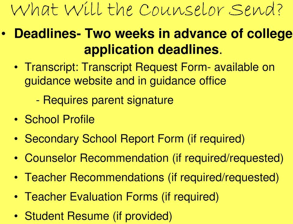 signature School Profile Secondary School Report Form (if required) Counselor Recommendation (if