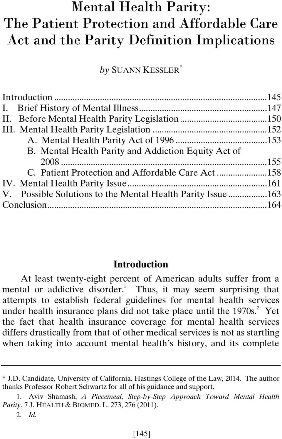 Patient Protection and Affordable Care Act... 158 IV. Mental Health Parity Issue... 161 V. Possible Solutions to the Mental Health Parity Issue... 163 Conclusion.