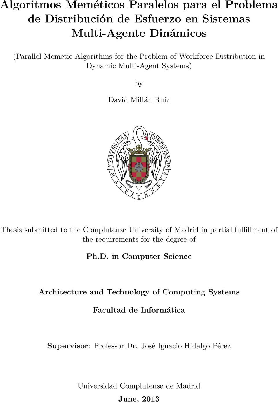 Complutense University of Madrid in partial fulfillment of the requirements for the degree of Ph.D.
