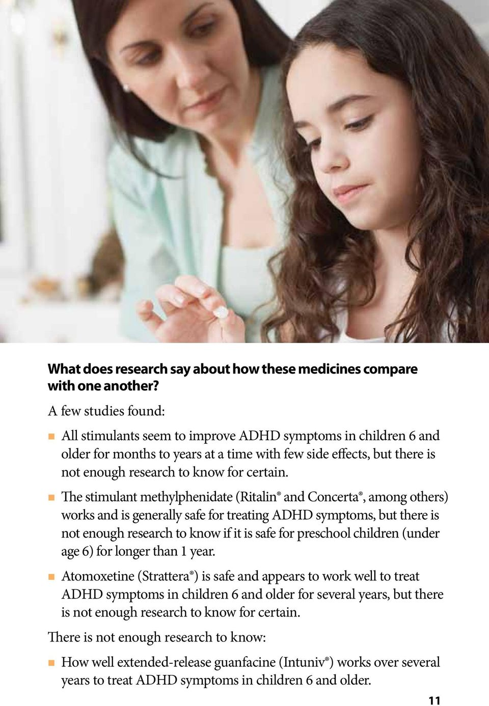 The stimulant methylphenidate (Ritalin and Concerta, among others) works and is generally safe for treating ADHD symptoms, but there is not enough research to know if it is safe for preschool