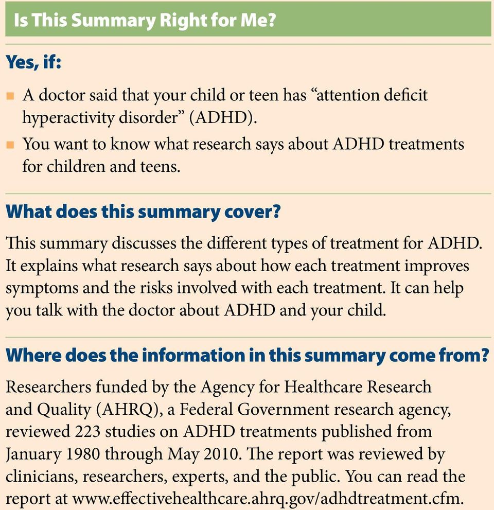 It explains what research says about how each treatment improves symptoms and the risks involved with each treatment. It can help you talk with the doctor about ADHD and your child.