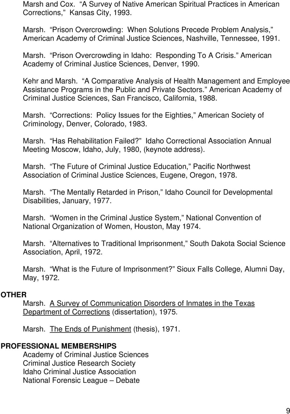 American Academy of Criminal Justice Sciences, Denver, 1990. Kehr and Marsh. A Comparative Analysis of Health Management and Employee Assistance Programs in the Public and Private Sectors.