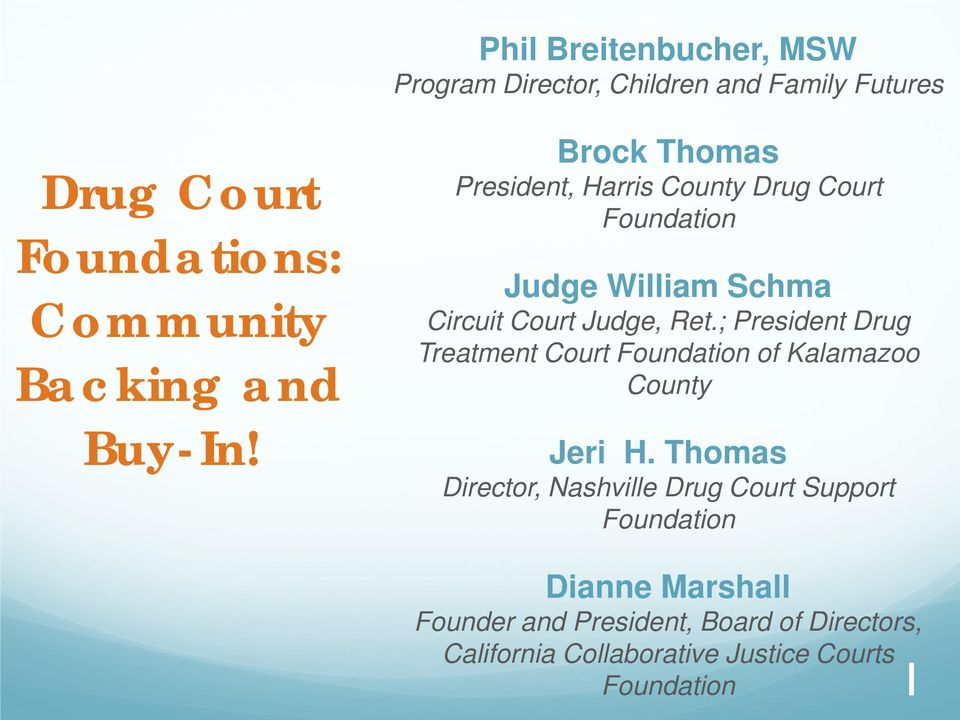 ; President Drug Treatment Court Foundation of Kalamazoo County Jeri H.