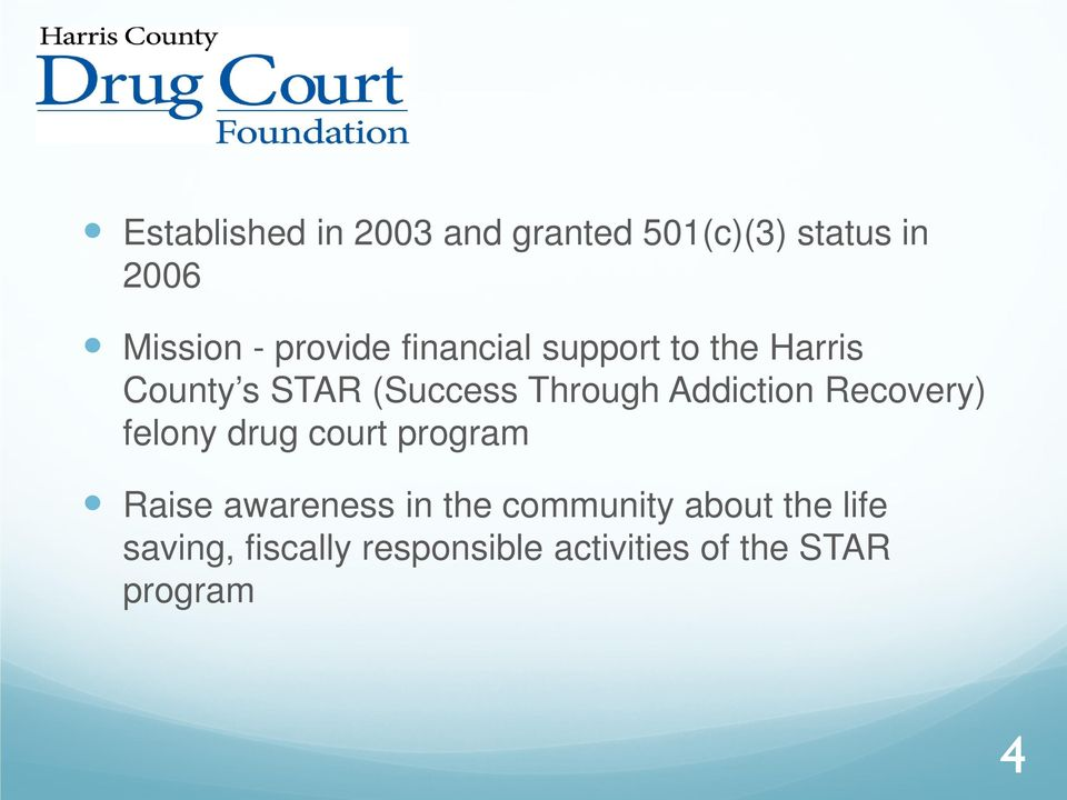 Addiction Recovery) felony drug court program Raise awareness in the