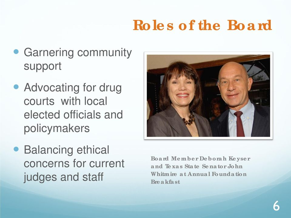 ethical concerns for current judges and staff Board Member Deborah