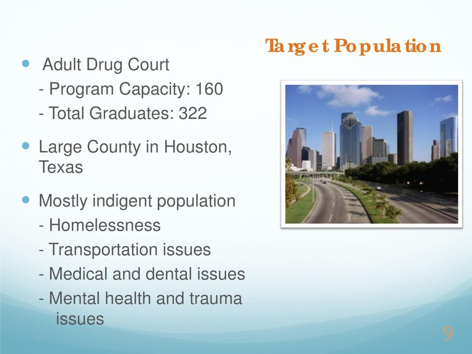 indigent population - Homelessness - Transportation issues -