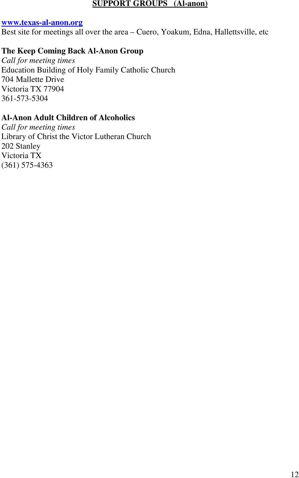Al-Anon Group Call for meeting times Education Building of Holy Family Catholic Church 704 Mallette Drive
