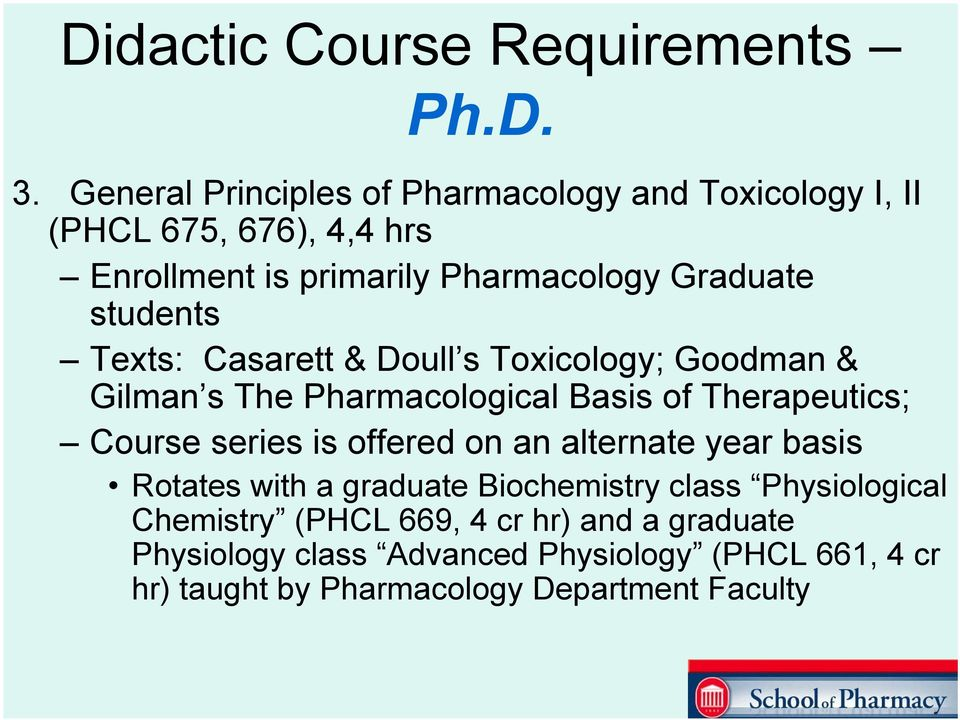 Course series is offered on an alternate year basis Rotates with a graduate Biochemistry class Physiological Chemistry