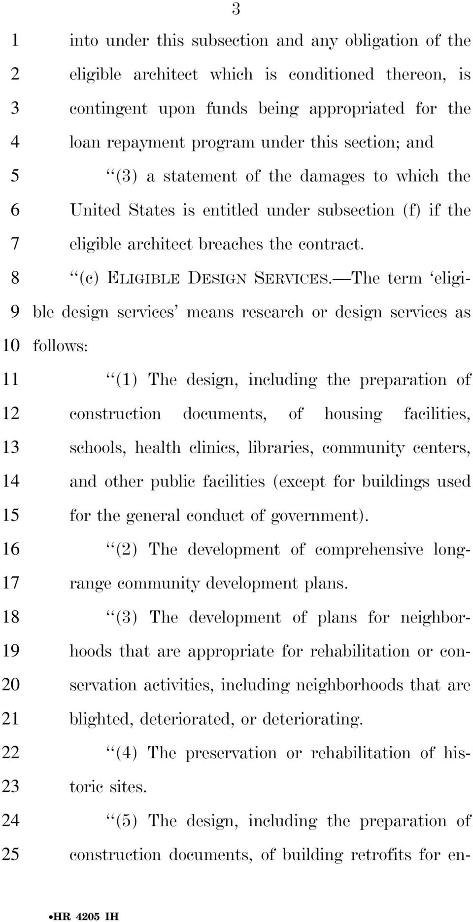 The term eligi- 9 ble design services means research or design services as 10 follows: 11 (1) The design, including the preparation of 12 construction documents, of housing facilities, 13 schools,