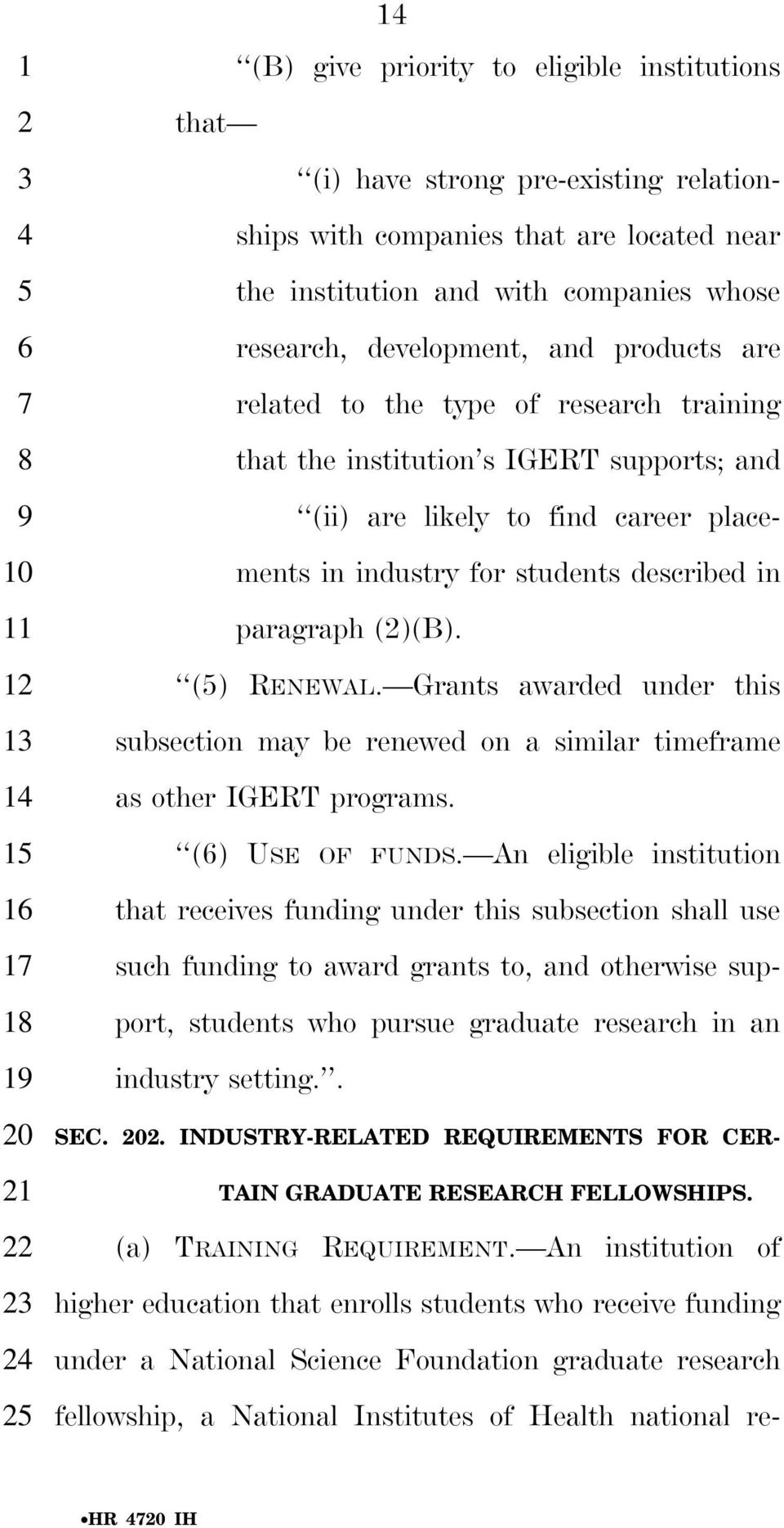 students described in paragraph ()(B). () RENEWAL. Grants awarded under this subsection may be renewed on a similar timeframe 1 as other IGERT programs. () USE OF FUNDS.