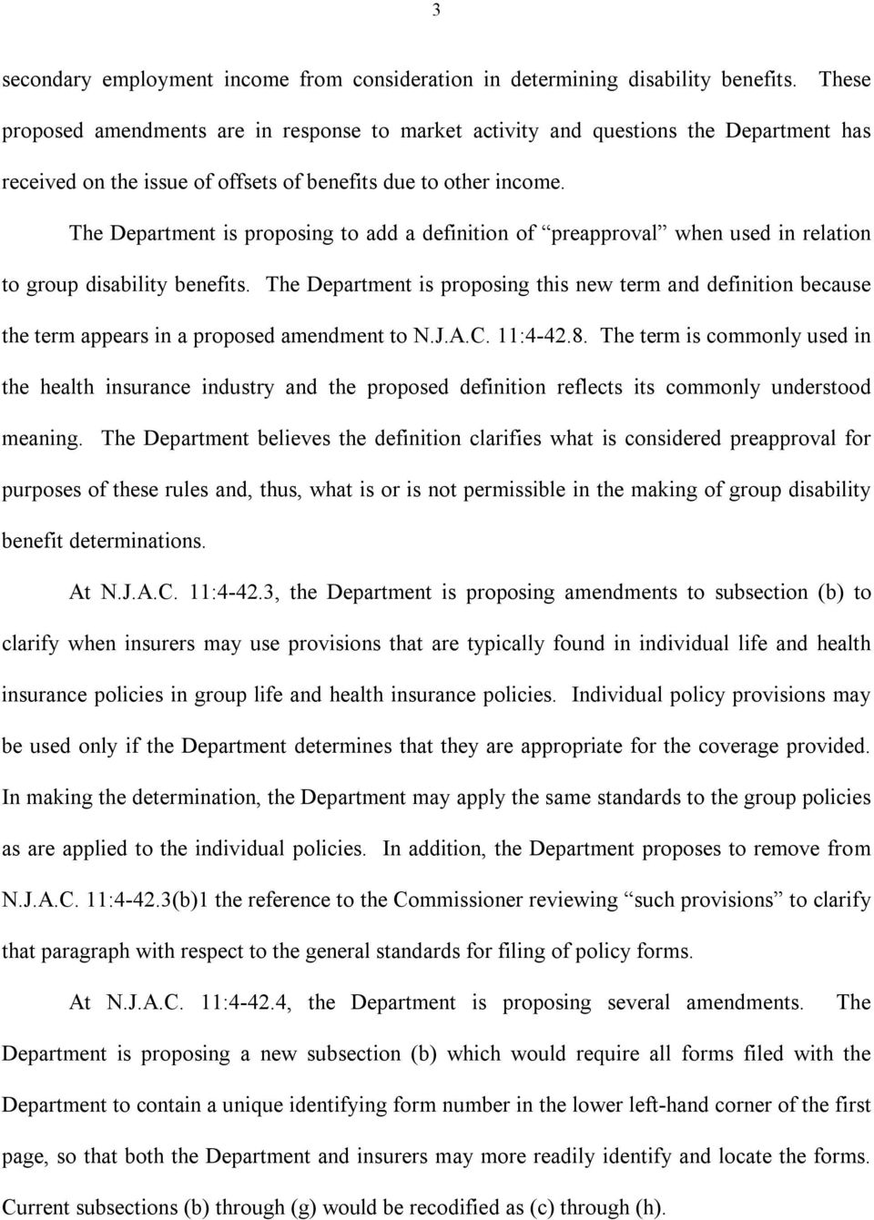 The Department is proposing to add a definition of preapproval when used in relation to group disability benefits.