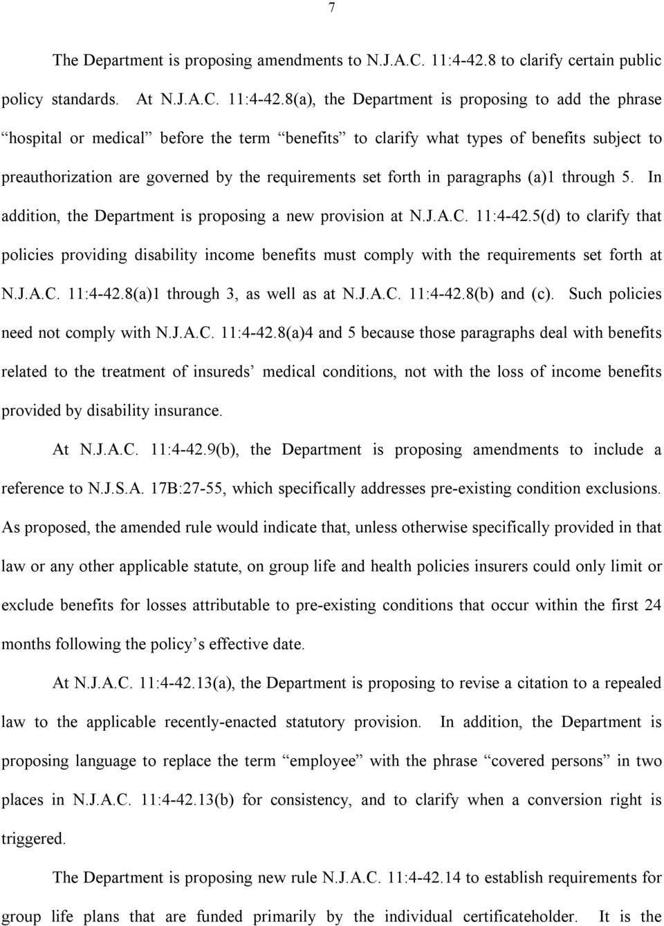 8(a), the Department is proposing to add the phrase hospital or medical before the term benefits to clarify what types of benefits subject to preauthorization are governed by the requirements set
