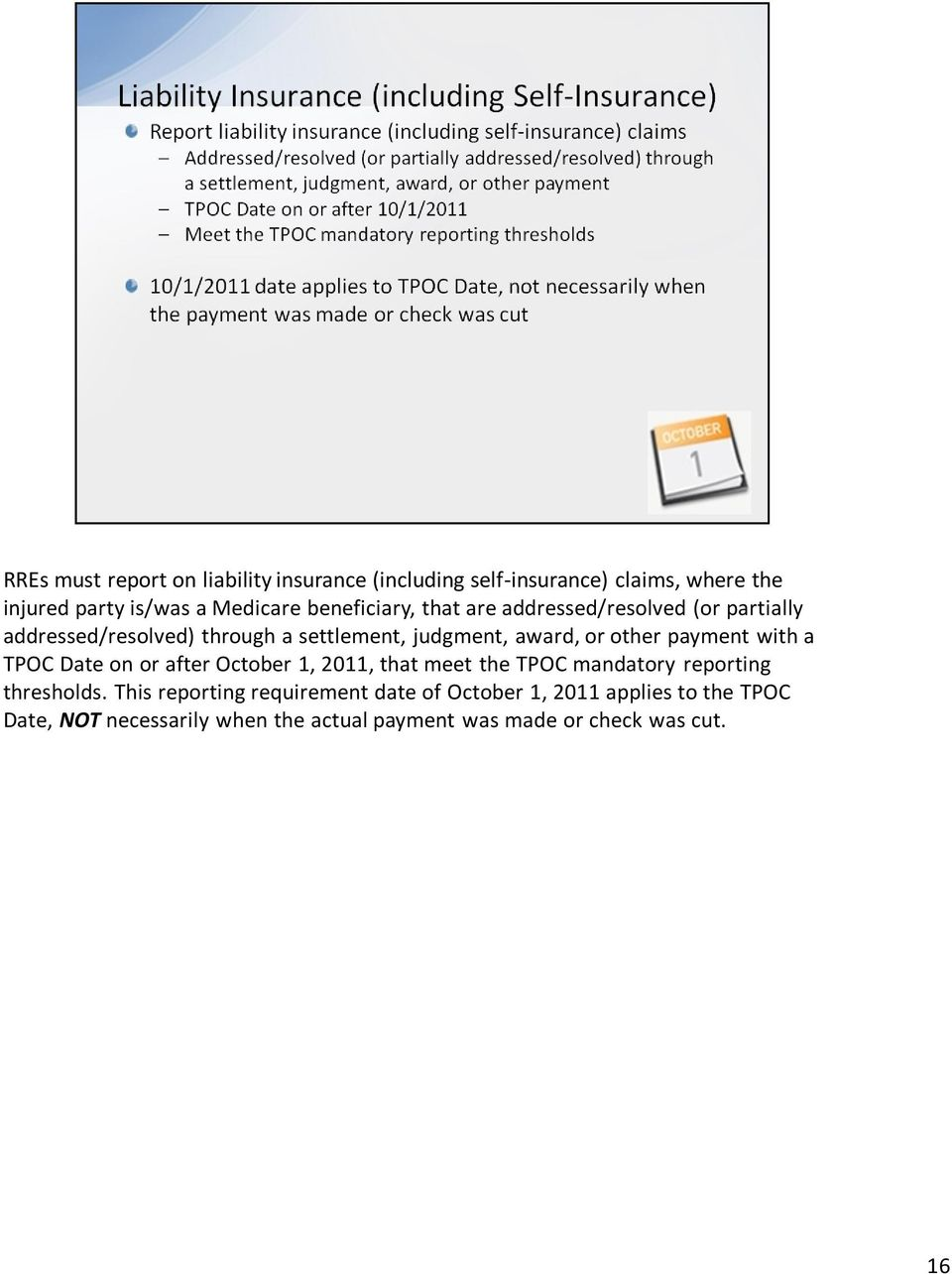 payment with a TPOC Date on or after October 1, 2011, that meet the TPOC mandatory reporting thresholds.