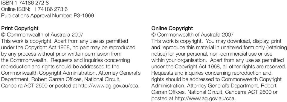 Requests and inquiries concerning reproduction and rights should be addressed to the Commonwealth Copyright Administration, Attorney General s Department, Robert Garran Offices, National Circuit,