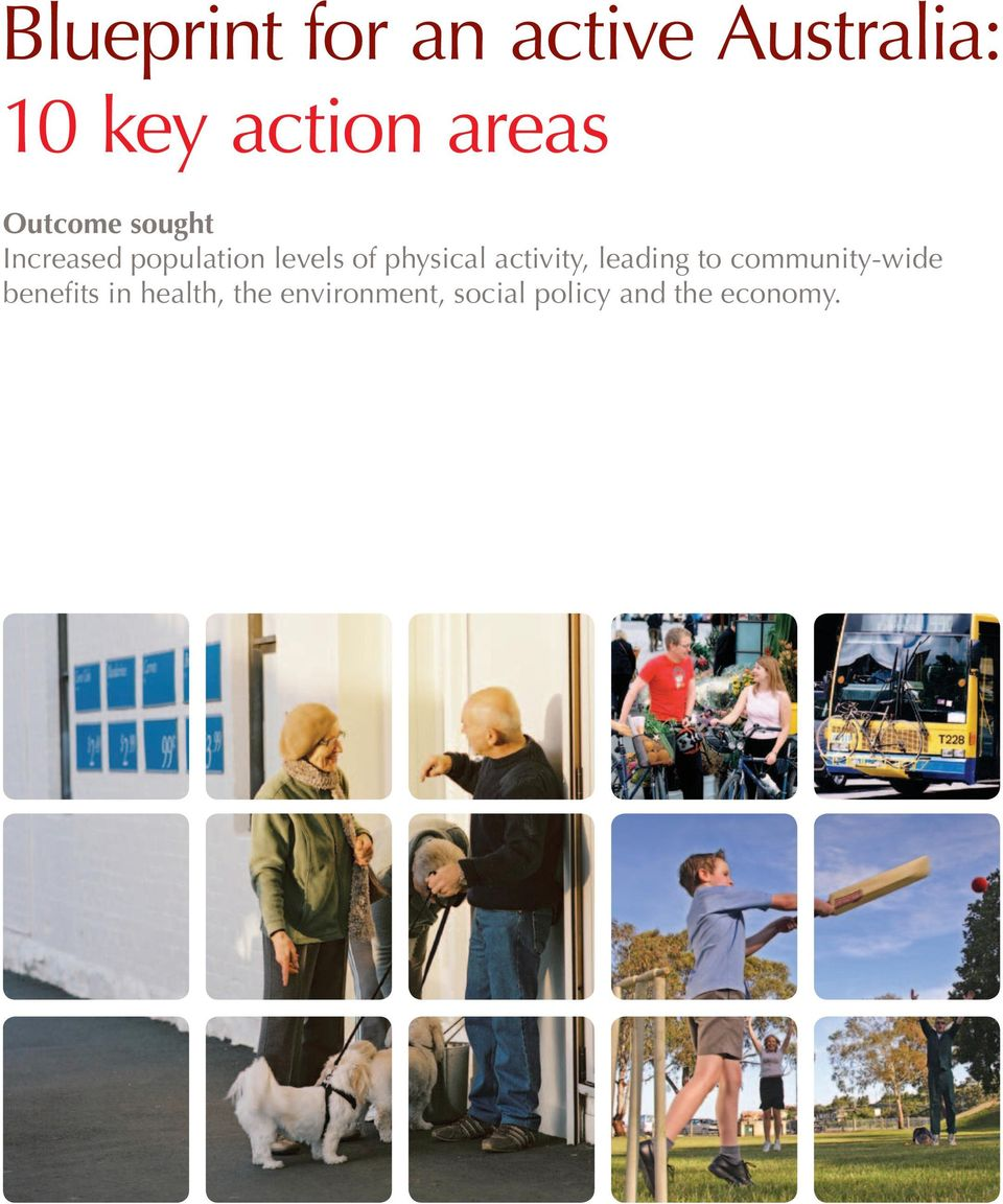 physical activity, leading to community-wide benefits