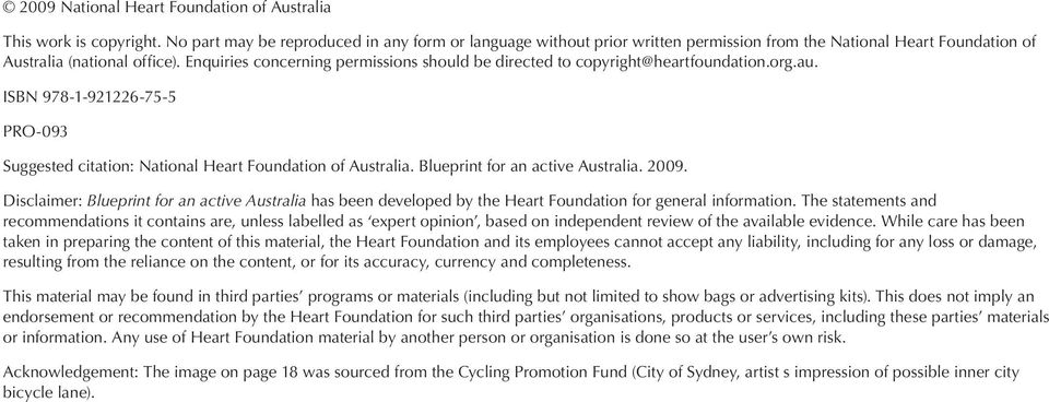 Enquiries concerning permissions should be directed to copyright@heartfoundation.org.au. ISBN 978-1-921226-75-5 PRO-093 Suggested citation: National Heart Foundation of Australia.