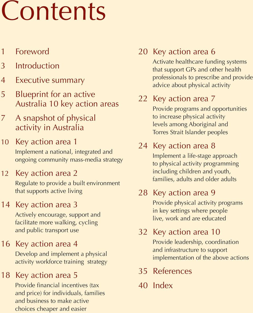 support and facilitate more walking, cycling and public transport use 16 Key action area 4 Develop and implement a physical activity workforce training strategy 18 Key action area 5 Provide financial