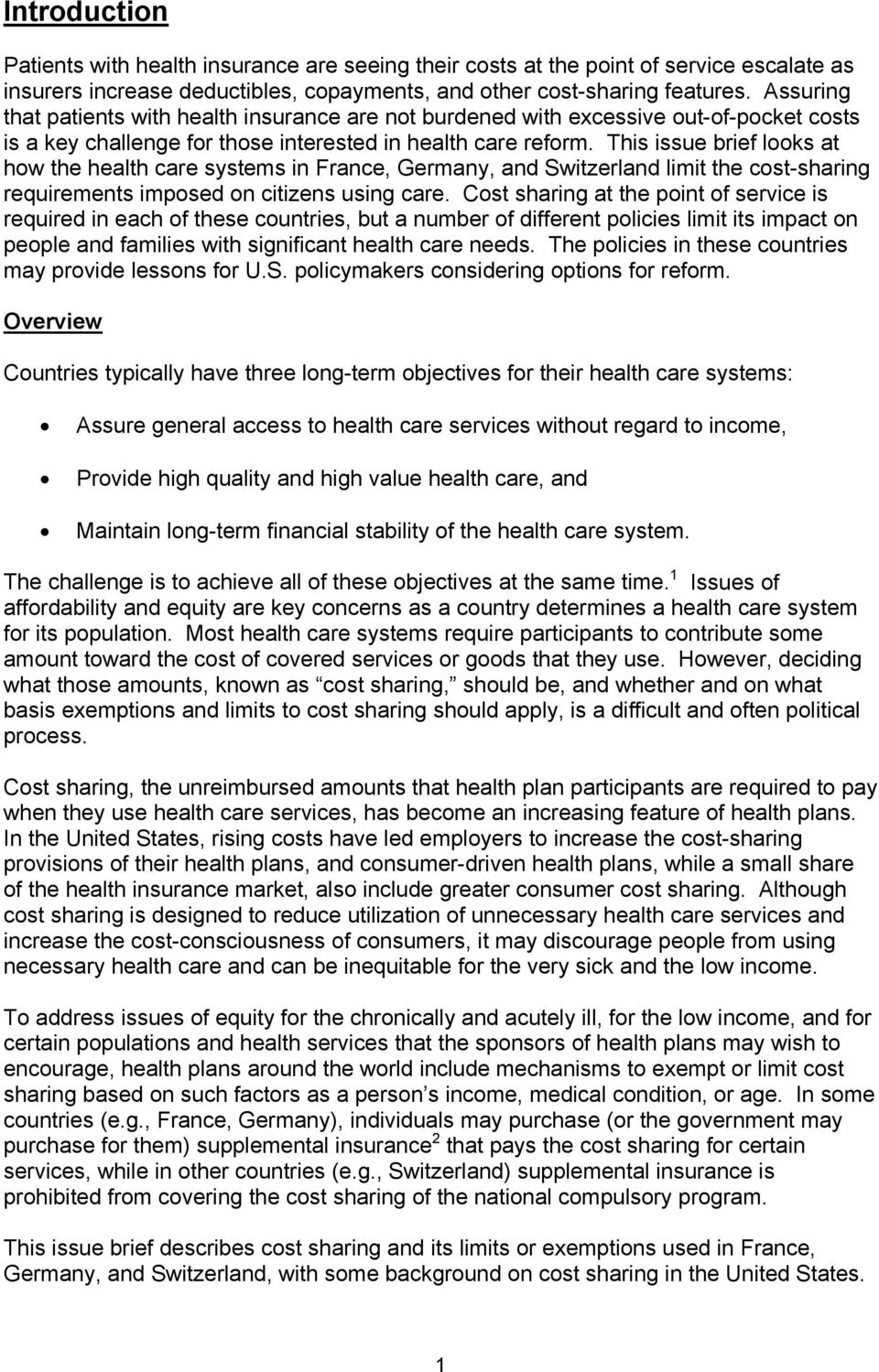 This issue brief looks at how the health care systems in France, Germany, and Switzerland limit the cost-sharing requirements imposed on citizens using care.